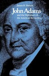 John Adams and the Diplomacy of the American Revolution by James H. Hutson