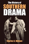The History of Southern Drama by Charles S. Watson