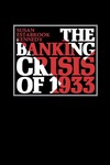 The Banking Crisis of 1933 by Susan Estabrook Kennedy