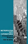 Metropolitan City Expenditures: A Comparative Analysis by Roy W. Bahl