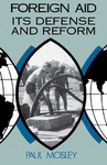 Foreign Aid: Its Defense and Reform