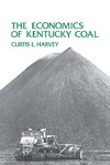 The Economics of Kentucky Coal by Curtis E. Harvey