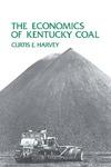 The Economics of Kentucky Coal by Curtis E. Harvey