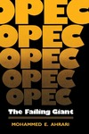 OPEC: The Failing Giant by Mohammed E. Ahrari