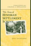 Challenge and Change in Appalachia: The Story of Hindman Settlement School by Jess Stoddart