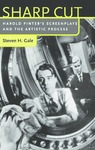 Sharp Cut: Harold Pinter's Screenplays and the Artistic Process by Steven H. Gale