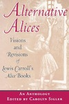 Alternative Alices: Visions and Revisions of Lewis Carroll's Alice Books