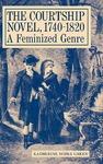 The Courtship Novel, 1740-1820: A Feminized Genre