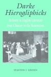 Darke Hierogliphicks: Alchemy in English Literature from Chaucer to the Restoration