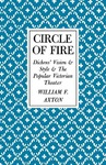 Circle of Fire: Dickens' Vision and Style and the Popular Victorian Theater