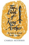 The Book of Kyng Arthur: The Unity of Malory's Morte Darthur