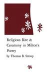 Religious Rite and Ceremony in Milton's Poetry