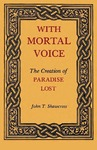 With Mortal Voice: The Creation of Paradise Lost