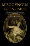 Misogynous Economies: The Business of Literature in Eighteenth-Century Britain