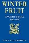 Winter Fruit: English Drama, 1642-1660