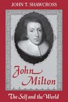 John Milton: The Self and the World by John T. Shawcross