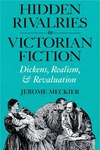 Hidden Rivalries in Victorian Fiction: Dickens, Realism, and Revaluation