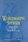 Worldmaking Spenser: Explorations in the Early Modern Age