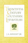 Twentieth-Century Southern Literature by J. A. Bryant Jr.