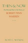 Then and Now: The Personal Past in the Poetry of Robert Penn Warren