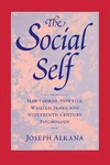 The Social Self: Hawthorne, Howells, William James, and Nineteenth-Century Psychology