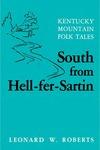 South from Hell-fer-Sartin: Kentucky Mountain Folk Tales