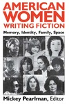 American Women Writing Fiction: Memory, Identity, Family, Space
