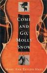 Come and Go, Molly Snow: A Novel