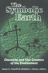 The Symbolic Earth: Discourse and Our Creation of the Environment