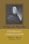 Itinerant Ambassador: The Life of Sir Thomas Roe