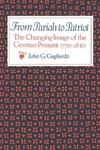 From Pariah to Patriot: The Changing Image of the German Peasant 1770–1840