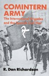 Comintern Army: The International Brigades and the Spanish Civil War