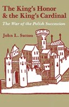 The King's Honor and the King's Cardinal: The War of the Polish Succession