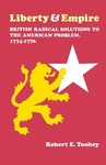 Liberty and Empire: British Radical Solutions to the American Problem, 1774–1776