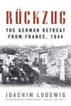 Rückzug: The German Retreat from France, 1944 by Joachim Ludewig