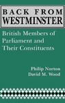 Back from Westminster: British Members of Parliament and Their Constituents by Phillip Norton and David M. Wood