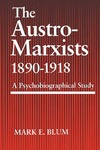 The Austro-Marxists 1890–1918: A Psychobiographical Study