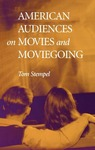 American Audiences on Movies and Moviegoing by Tom Stempel