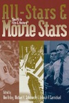 All-Stars and Movie Stars: Sports in Film and History by Ron Briley, Michael K. Schoenecke, and Deborah A. Carmichael