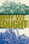 Why We Fought : America's Wars in Film and History by Peter C. Rollins and John E. O'Connor