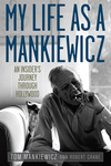 My Life as a Mankiewicz: An Insider's Journey through Hollywood by Tom Mankiewicz and Robert Crane