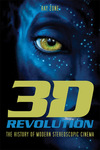 3-D Revolution: The History of Modern Stereoscopic Cinema by Ray Zone
