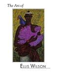 The Art of Ellis Wilson by Albert F. Sperath, Margaret R. Vendryes, Steven H. Jones, and Eva F. King