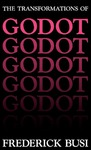 The Transformations of Godot