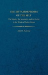 The Metamorphoses of the Self: The Mystic, the Sensualist, and the Artist in the Works of Julien Green