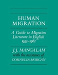 Human Migration: A Guide to Migration Literature in English 1955–1962 by J. J. Mangalam and Cornelia Morgan