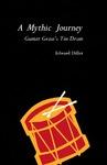 A Mythic Journey: Gunter Grass's Tin Drum by Edward Diller