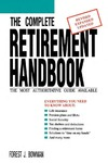 The Complete Retirement Handbook: For Anyone Who Will Ever Retire by Forest J. Bowman
