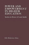 Power and Empowerment in Higher Education: Studies in Honor of Louis Smith