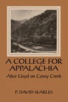 A College For Appalachia: Alice Lloyd on Caney Creek